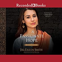 A Passionate Hope: Hannah's Story Audiobook by Jill Eileen Smith Narrated by Stina Nielsen