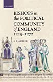img - for Bishops in the Political Community of England, 1213-1272 book / textbook / text book