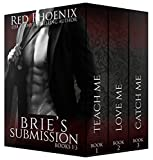 Brie's Submission (1-3) (The Brie Collection: Box Set Book 1)