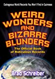 Weird Wonders and Bizarre Blunders: The Official Book of Ridiculous Records