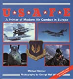 USAFE Modern Air Combat in Europe, Skinner, Michael, 089141326X