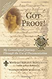 Got Proof!: My Genealogical Journey Through the Use of Documentation