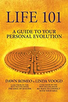 Life 101: A Guide to Your Personal Evolution by [Romeo, Dawn]