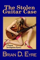 The Stolen Guitar Case (The Pegasus Investigations Mysteries Book 2)