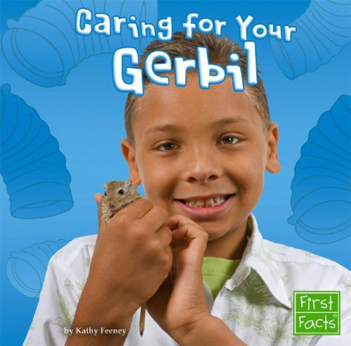 Caring for Your Gerbil (Positively Pets) (Pigs Positively)