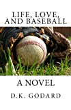 Life, Love, and Baseball, D. Godard, 1477431276