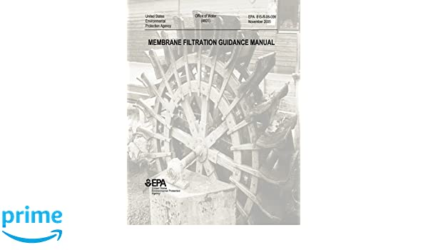 Membrane Filtration Guidance Manual: U S  Environmental Protection