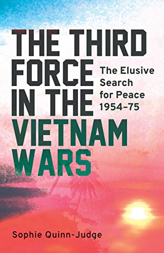 The Third Force in the Vietnam Wars: The Elusive Search for Peace 1954-75 (International Library of Twentieth Century History) by I.B.Tauris