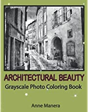Architectural Beauty Grayscale Photo Coloring Book