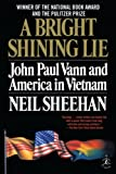 A Bright Shining Lie: John Paul Vann and America in Vietnam (Modern Library 100 Best Nonfiction Books)