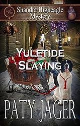 Yuletide Slaying (Shandra Higheagle Mystery Book 7)