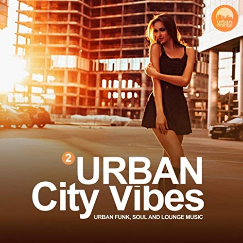 Urban City Vibes Vol.2 (Urban Funk, Soul and Lounge Music)