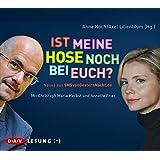 Ist meine Hose noch bei euch? Neues aus SMSvonGesternNacht.de: Lesung mit Christoph Maria Herbst und Annette Frier (1 CD)