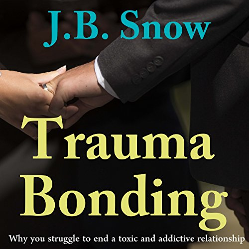 trauma-bonding-why-you-struggle-to-end-a-toxic-and-addictive-relationship-transcend-mediocrity-book-