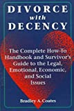 Divorce with Decency, Bradley A. Coates, 082482122X