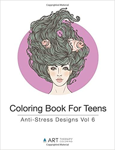 Book Coloring Book For Teens: Anti-Stress Designs Vol 6: Volume 6 (Coloring Books For Teens)