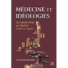 Médecine et idéologies  La tuberculose au Québec,...