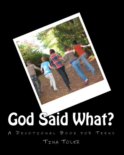 God Said What?: A Teen Devotion Book for Teens
