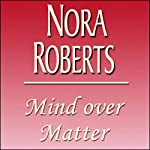 Mind Over Matter  | Nora Roberts