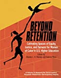 img - for Beyond Retention: Cultivating Spaces of Equity, Justice, and Fairness for Women of Color in U.S. Higher Education (Research for Social Justice: Personal Passionate Participatory) book / textbook / text book