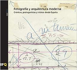 Fotografía y arquitectura moderna Contextos, protagonistas y relatos desde España: 39 arquia/temas: Amazon.es: Grupo investigación FAME: Libros