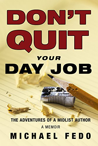Don't Quit Your Day Job: The Adventures of a Midlist Author (List Of Write Offs For Self Employed)