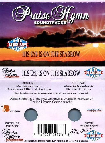 (His Eye Is On The Sparrow - Praise Hymn Soundtracks (Cassette) Hi Medium Low)