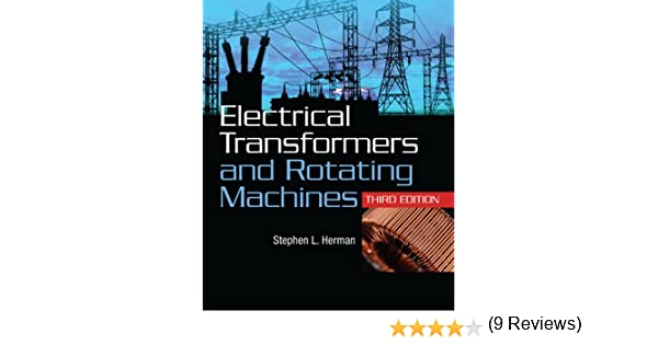 Electrical transformers and rotating machines stephen l herman electrical transformers and rotating machines stephen l herman ebook amazon fandeluxe Gallery