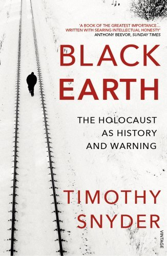Black Earth  The Holocaust As History And Warning