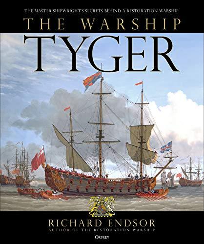 The Warship Tyger: The master shipwright's secrets behind a Restoration warship ()