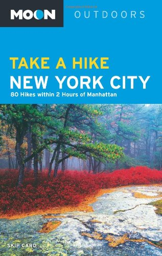 York City: 80 Hikes within Two Hours of Manhattan (Moon Outdoors) ()