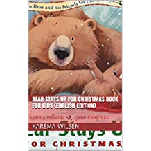 Bear Stays Up for Christmas Book For Kids (English Edition)