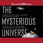 The Mysterious Universe: Supernovae, Dark Energy, and Black Holes | Ellen Jackson