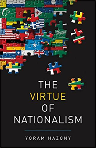 Hazony – The Virtue of Nationalism