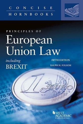 Principles of European Union Law Including Brexit (Concise Hornbook Series)