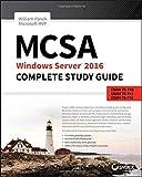 img - for MCSA Windows Server 2016 Complete Study Guide: Exam 70-740, Exam 70-741, Exam 70-742 and Composite Upgrade Exam 70-743 book / textbook / text book
