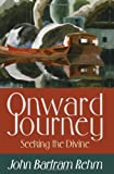 Onward Journey, John Bartram Rehm, 1608999238