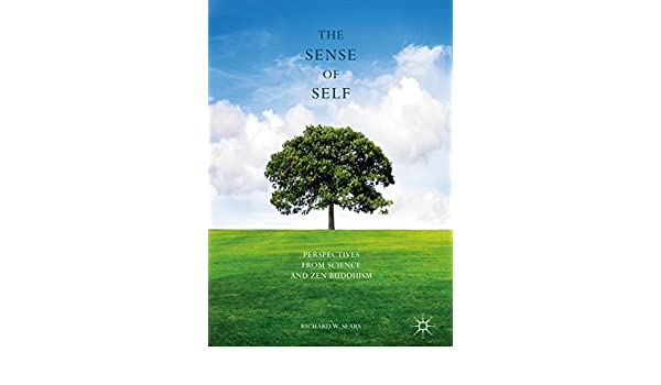 The Sense of Self: Perspectives from Science and Zen ...