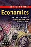 IB Study Guide: Economics: Study Guide Standard and Higher (IB Study Guides) by Ziogas, Constantine (2008) Paperback