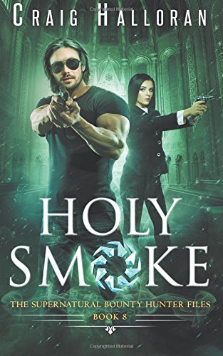 Read Online Holy Smoke: The Supernatural Bounty Hunter Files (Book 8 of 10) (Volume 8) pdf epub