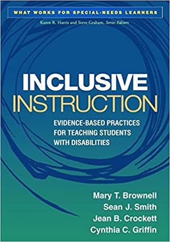 Book Inclusive Instruction: Evidence-Based Practices for Teaching Students with Disabilities (What Works for Special-Needs Learners)