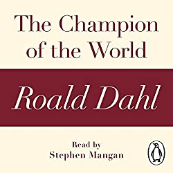 The Champion of the World: A Roald Dahl Short Story