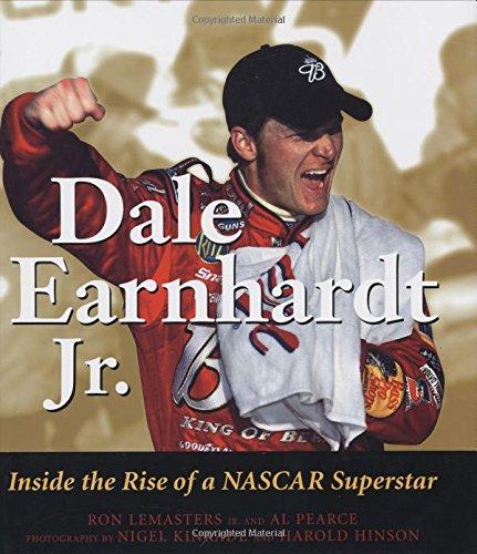 Dale Earnhardt Jr.: Inside the Rise of a NASCAR Superstar