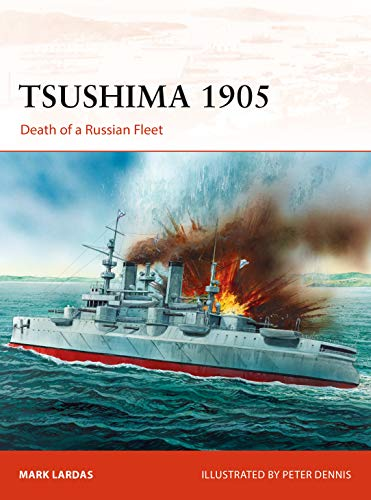Tsushima 1905: Death of a Russian Fleet (Campaign Book 330) (English Edition) por [Lardas, Mark]