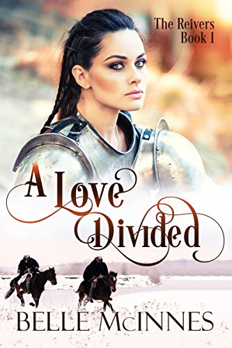 A Love Divided: A Scottish Historical Romance (The Reivers Book 1)