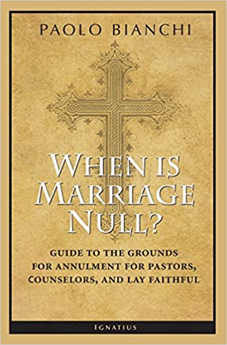 When Is Marriage Null?: Guide to the Grounds of Matrimonial Nullity