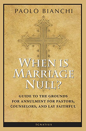 When Is Marriage Null?: Guide to the Grounds of Matrimonial Nullity for Pastors, Counselors, and Lay Faithful