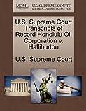 U. S. Supreme Court Transcripts of Record Honolulu Oil Corporation V. Halliburton, , 1244987360