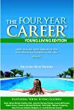 The Four Year Career, Young Living Edition