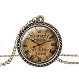 """FM42 Vintage Style So many books So little time Round Pendant Necklace with 26"""" Rolo Chain TN1093"""
